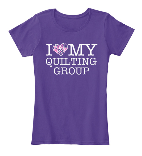 I Love My Quilting Group Purple T-Shirt Front