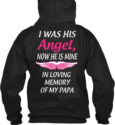 I Was His Angel, Now He Is Mine In Loving Memory Of My Papa Black Sweatshirt Back