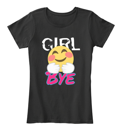 Girl Bye Black T-Shirt Front