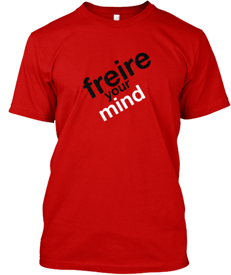 Freire Your Mind  Classic Red T-Shirt Front
