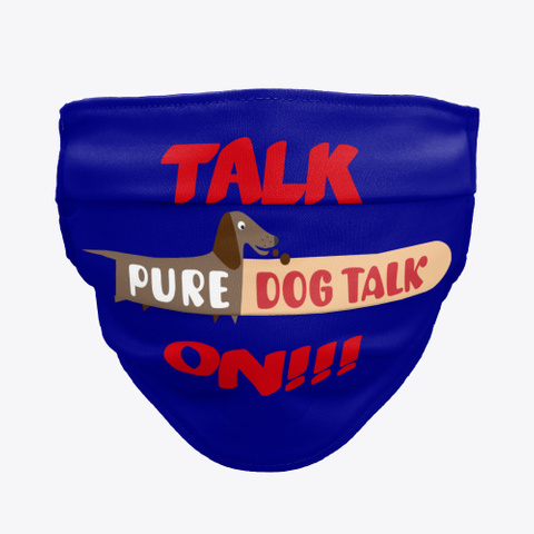 Mask Up With Pure Dog Talk! Deep Navy T-Shirt Front