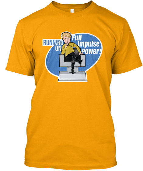 Full Impulse Power Captain Trump Gold T-Shirt Front