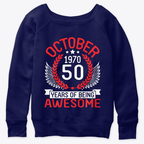 October 1970 Happy Birthday 50 Years Of Navy  T-Shirt Front