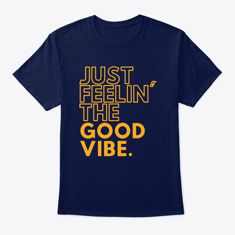 Just Feelin' The Good Vibe Navy T-Shirt Front