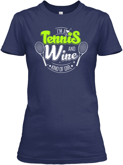 I'm A Tennis And Wine Kind Of Girl Navy T-Shirt Front