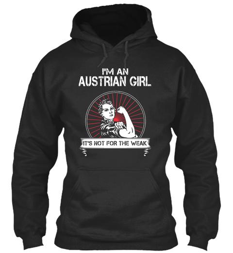 I'm An Austrian  Girl It's Not For The Weak Jet Black T-Shirt Front