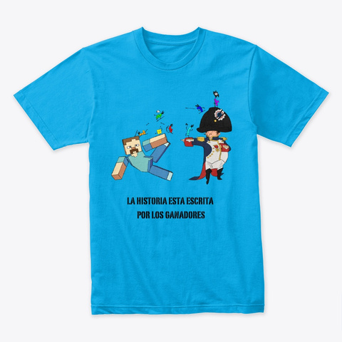 🎯 Historia Napoleón    Calidad⭐⭐⭐⭐⭐ Turquoise T-Shirt Front