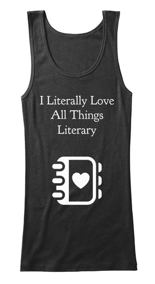 I Literally Love All Things Literary  Black Women's Tank Top Front