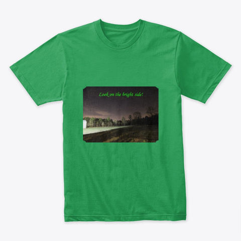 Look On The Bright Side! Kelly Green T-Shirt Front