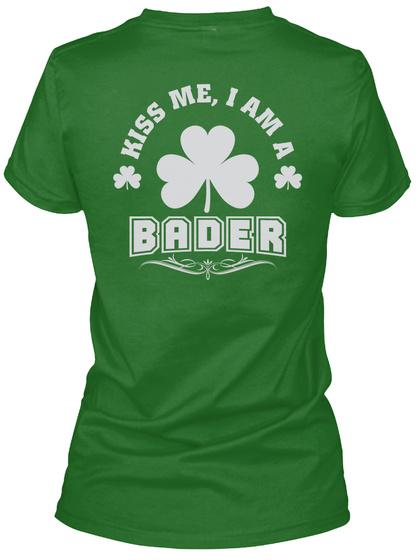 Kiss Me I Am Bader Thing T Shirts Irish Green T-Shirt Back