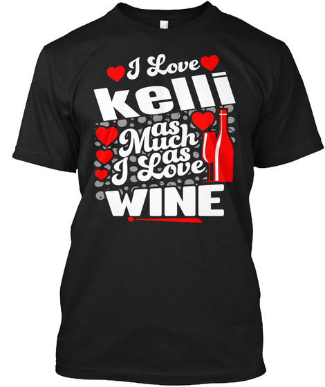 I Love Kelli Valentine Day Gift Black T-Shirt Front