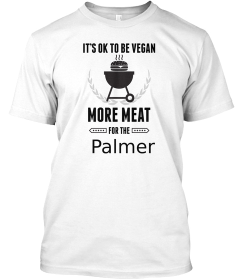 Palmer More Meat For Us Bbq Shirt White T-Shirt Front