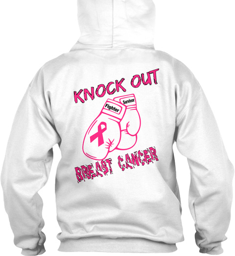 Knock Out Fighter Survivor Breast Cancer White Sweatshirt Back