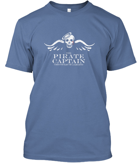 The Pirate Captain Chronicles Of A Legend Denim Blue T-Shirt Front