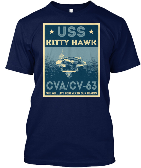 Uss Kitty Hawk Cva/Cv 63 She Will Live Forever In Our Hearts Navy T-Shirt Front