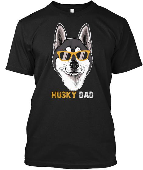 Husky Dad Black T-Shirt Front