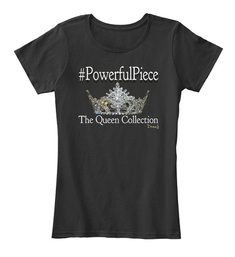 #Powerful Piece #Powerful Piece The Queen Collection The Queen Collection Drea J Black T-Shirt Front