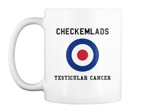 Checkemlads Testicular Cancer White Mug Front