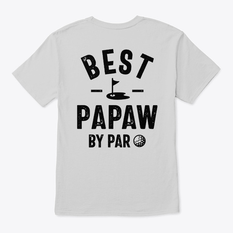 Mens Best Papaw Gift By Par Father Gift Light Steel T-Shirt Back