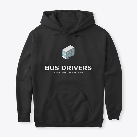 Bus Drivers They Will Move You Black T-Shirt Front