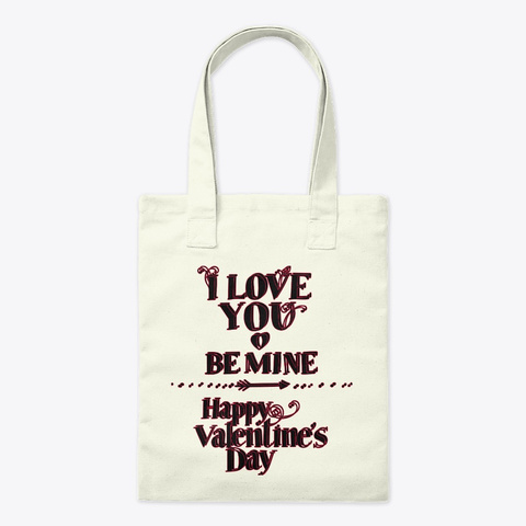 V Day Gifts, I Love You Be Mine Natural T-Shirt Front
