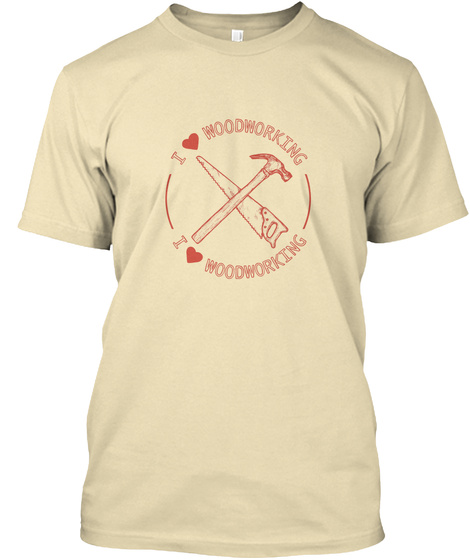 Woodworking Cream T-Shirt Front