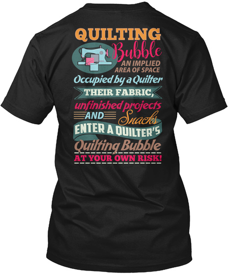 Quilting   At Your Own Risk Black T-Shirt Back