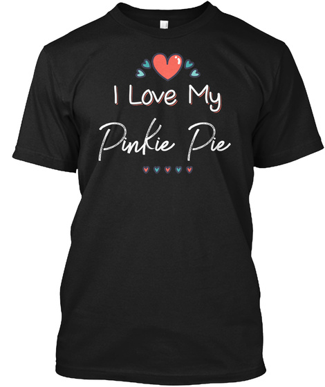 I Love My Pinkie Pie Kids Children Pet Names Black T-Shirt Front