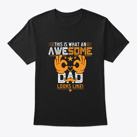Awesome Dad   Shirts For Father's Day Black T-Shirt Front