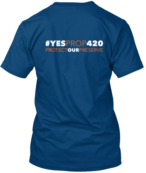 #Yesprop420 Protect Our Preserve Cool Blue T-Shirt Back