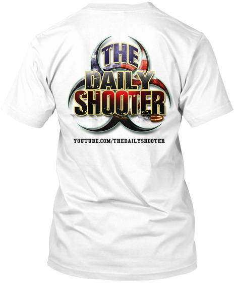 The Daily Shooter Youtube.Com/Thedailyshooter White T-Shirt Back