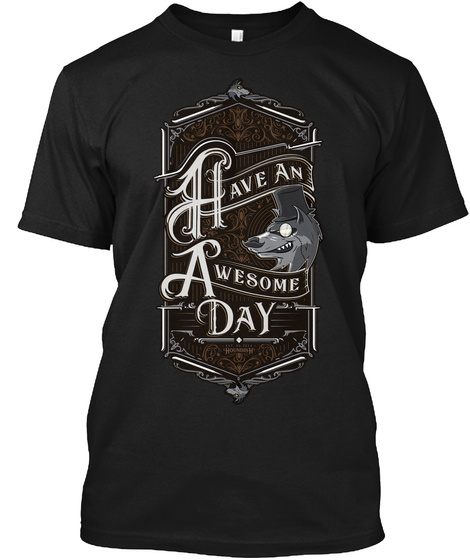 Have An Awesome Day Black T-Shirt Front