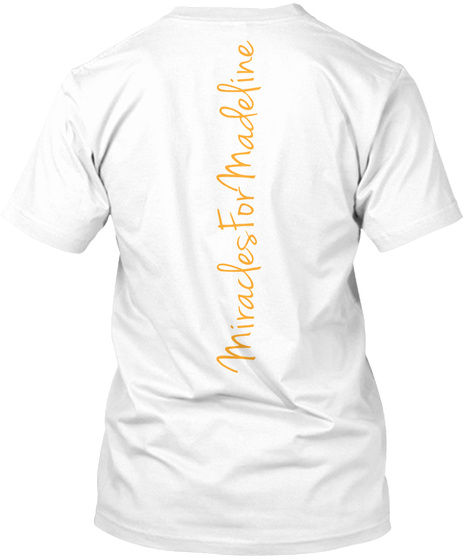 Miracles For Madeline White T-Shirt Back