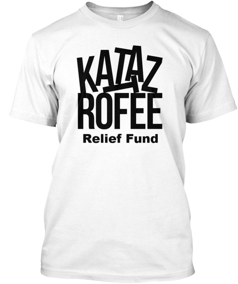 Kataztrofee Relief Fund Charity Event White T-Shirt Front