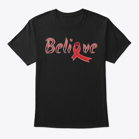 Believe, Hiv Aids Awareness Black T-Shirt Front