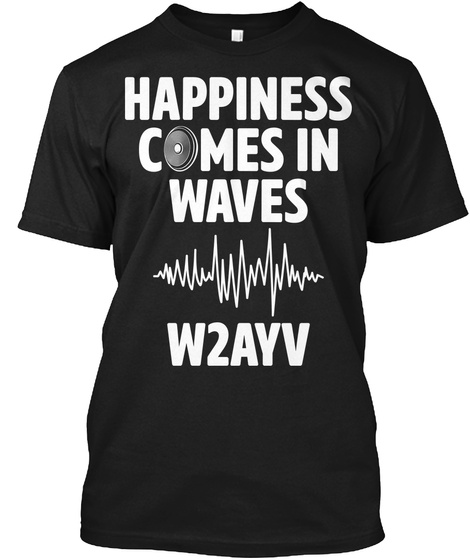 Happiness Comes In Waves Black T-Shirt Front