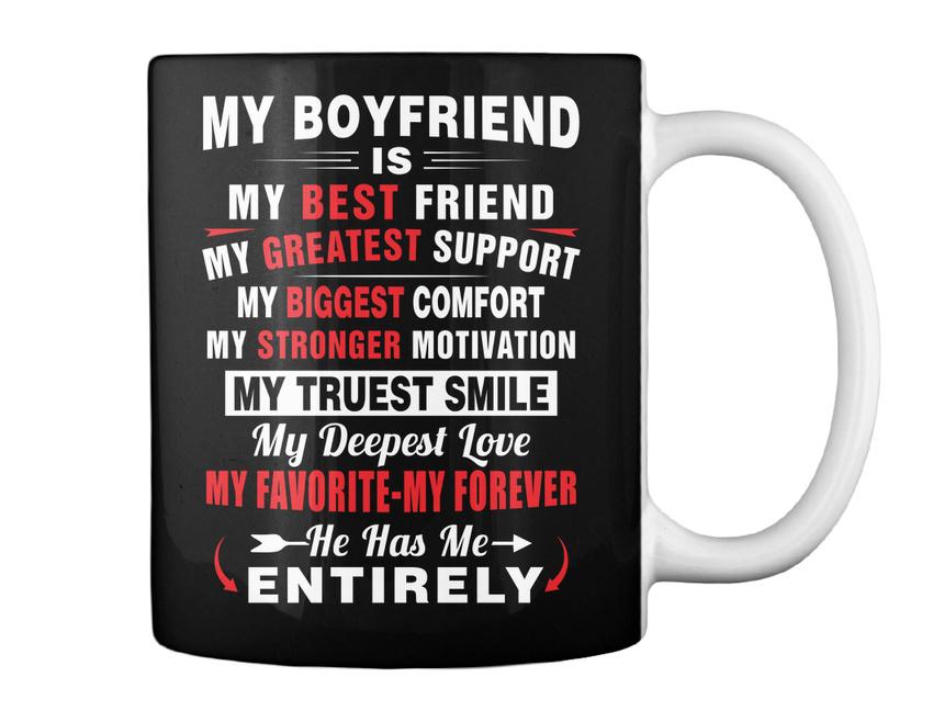 My Boyfriend Is Best Valentine Idea Friend Greatest Support Gift
