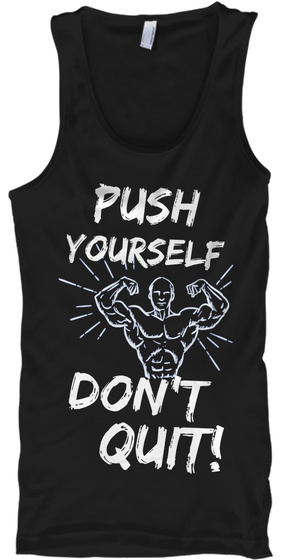 Push Yourself Don't Quit! Black Tank Top Front