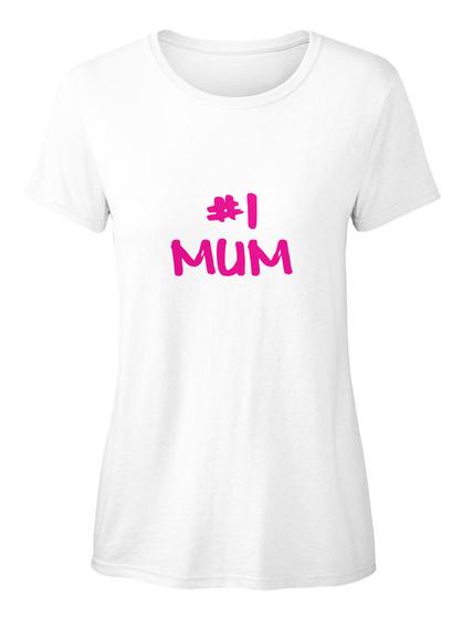 #1 Mum White T-Shirt Front