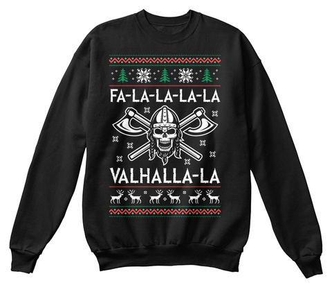 Fa La  La  La  La Valhalla La Black Sweatshirt Front