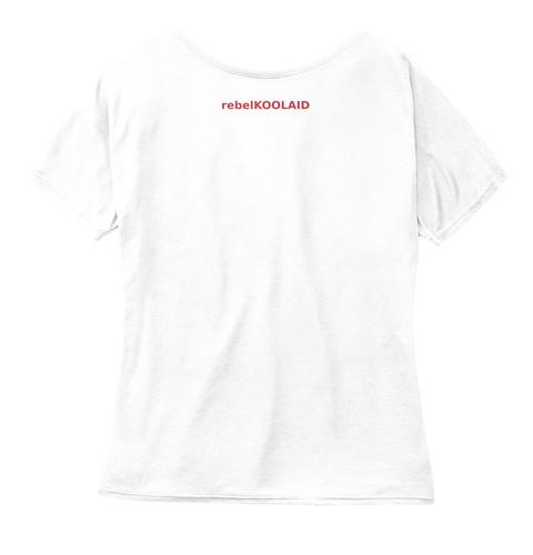 Rebel Koolaid White  T-Shirt Back