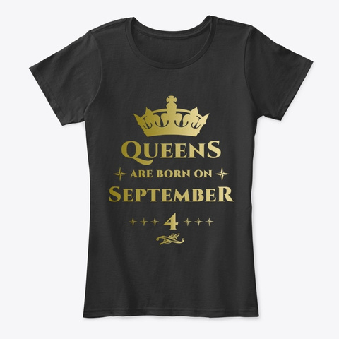 Queens Are Born On September 4 Black T-Shirt Front