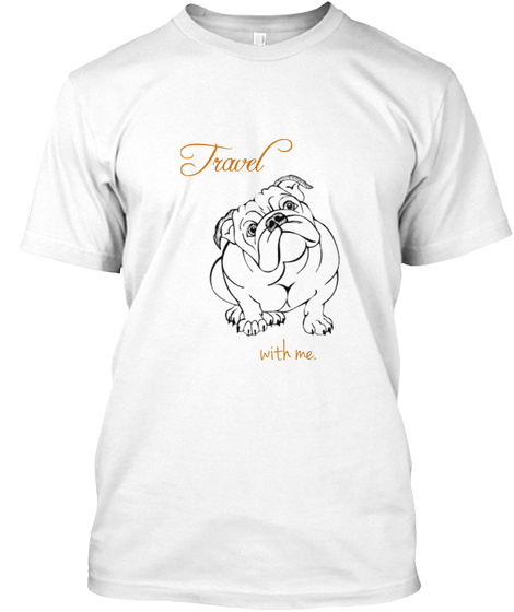 Travel With Me. White T-Shirt Front