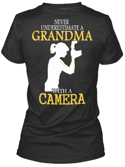Never Underestimate A Grandma With A Camera Black T-Shirt Back