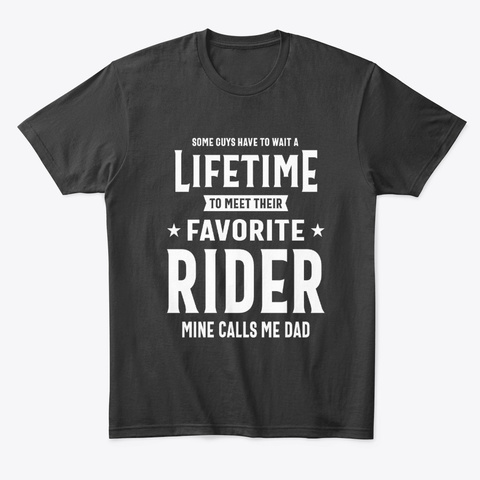 Favorite Rider Mine Calls Me Dad Black T-Shirt Front