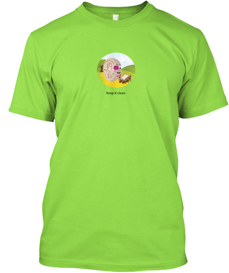 Keep It Clean. Lime T-Shirt Front