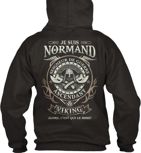 Je Suis Normand Seigneur De Guerre Ascendant Viking Alors, C'est Qui Le Boss? Jet Black T-Shirt Back