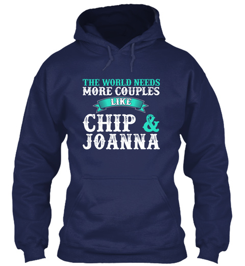 The World Needs More Couples Like Chip Joanna Navy T-Shirt Front