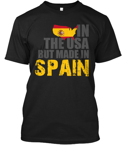 In The Usa But Made In Spain Black T-Shirt Front