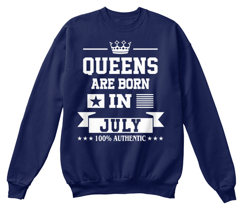 Queens Are Born In July 100% Authentic Navy  T-Shirt Front